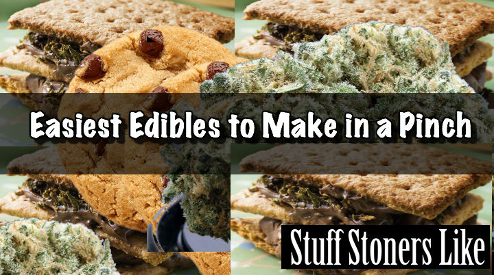 Easiest Edibles to Make