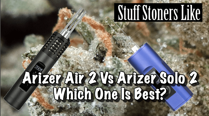 Arizer Air 2 Vs Arizer Solo 2