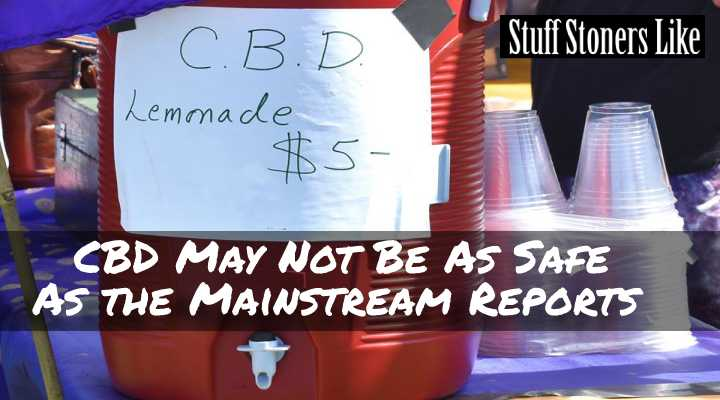 CBD may not be safe