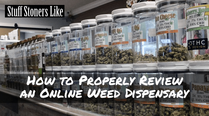 How to Properly Review an Online Weed Dispensary