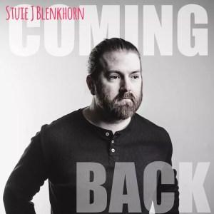 Stuie J Blenkhorn - Coming Back
