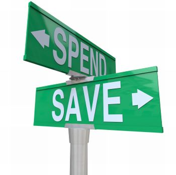 Save Vs Spend Two Way Street Signs Point to Fiscal Responsibilit