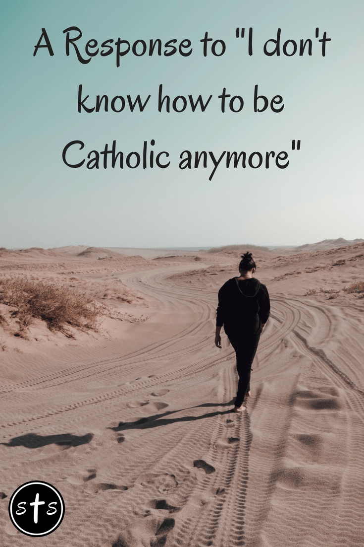 I don t want to be catholic anymore