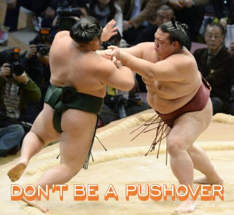 Don't Be A Pushover
