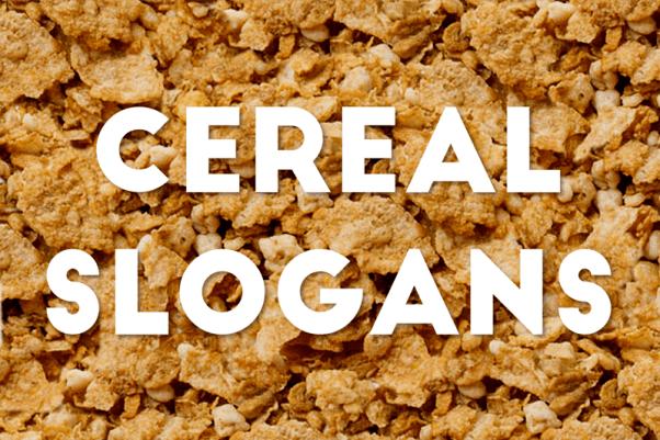 Cereal Slogans