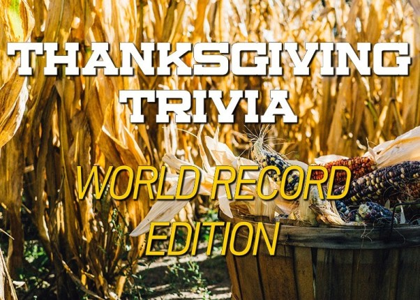 Thanksgiving Trivia World Record Edition