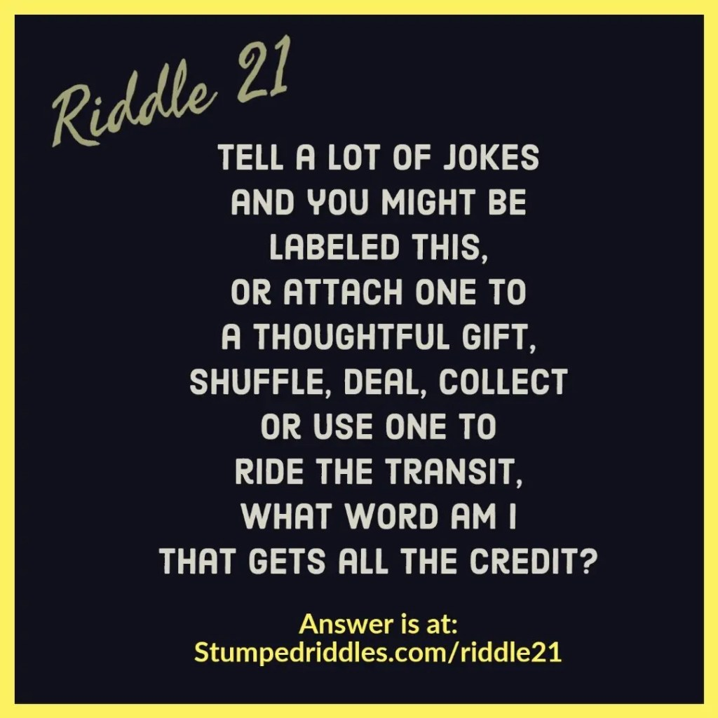 Solve this riddle. Riddle 21 on Stumpedriddles.com