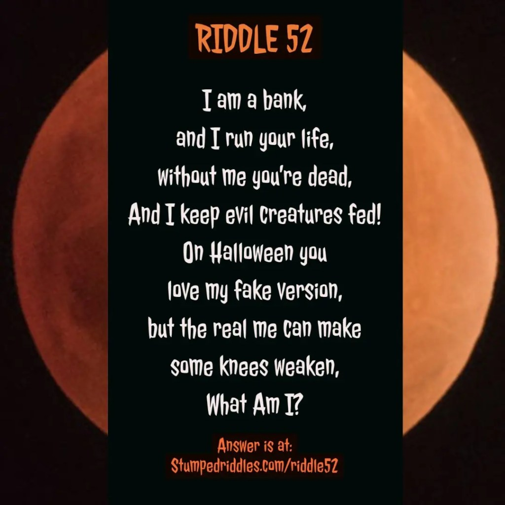 Riddle 52 on Stumped Riddles. A riddle that's only fun when painted.