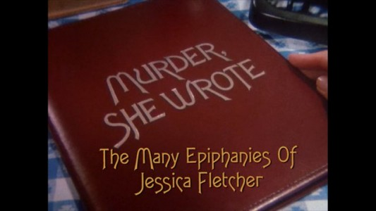 The Many Epiphanies of Jessica Fletcher