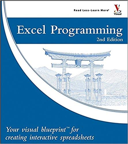 Excel Programming your Visual Blueprint for Creating Interactive Spreadsheets 2nd Edition