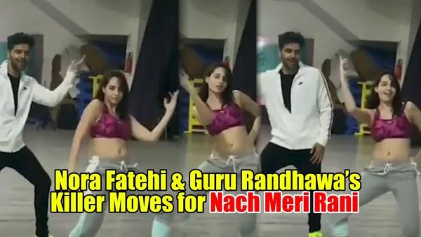 Nora Fatehi's Killer Dance Moves on Nach Meri Rani With Guru Randhawa