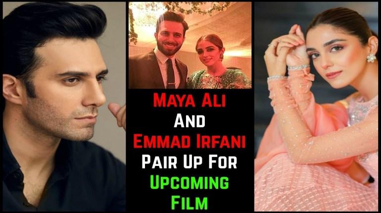 Maya Ali And Emmad Irfani Pair Up For Upcoming Film