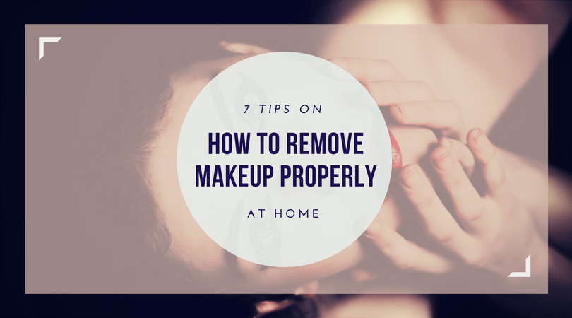 How to remove makeup properly