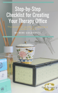 Therapy Office E-Book Guide and Checklist to Help Create A Serene Office- by E-Designer, Style by Mimi G, NY