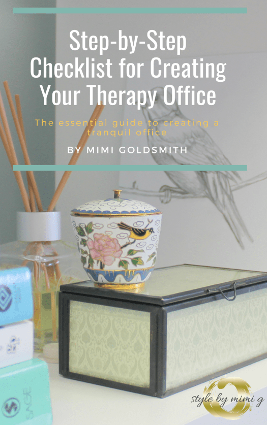 E-Book Step-by-Step Guide to Creating a Tranquil, Counseling or Psychotherapist Office, by E-Designer and Blogger, Style by Mimi G