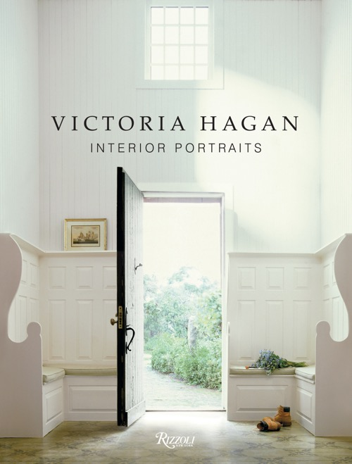Victoria Hagan Interior Portraits Book Rizzoli October 2010