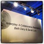 ARTmonday: Interplay by Beth Dary + Sarah Lutz