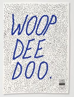 FUNNY SAYING WOOP DE DOO