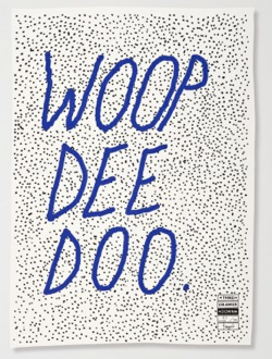 FUNNY SAYING WOOP DE DOO