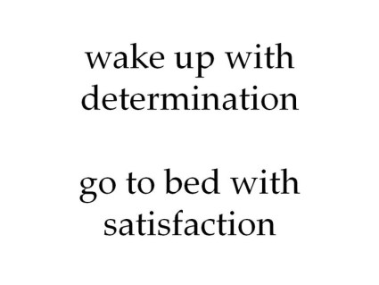 Quote About Determination Quote About Satisfaction