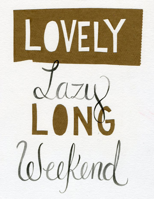 Long Lazy Weekend Quote