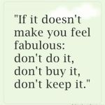 Saturday Say It: You Feel Fabulous?