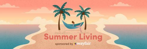 Wayfair Summer Living Sponsored Post Banner