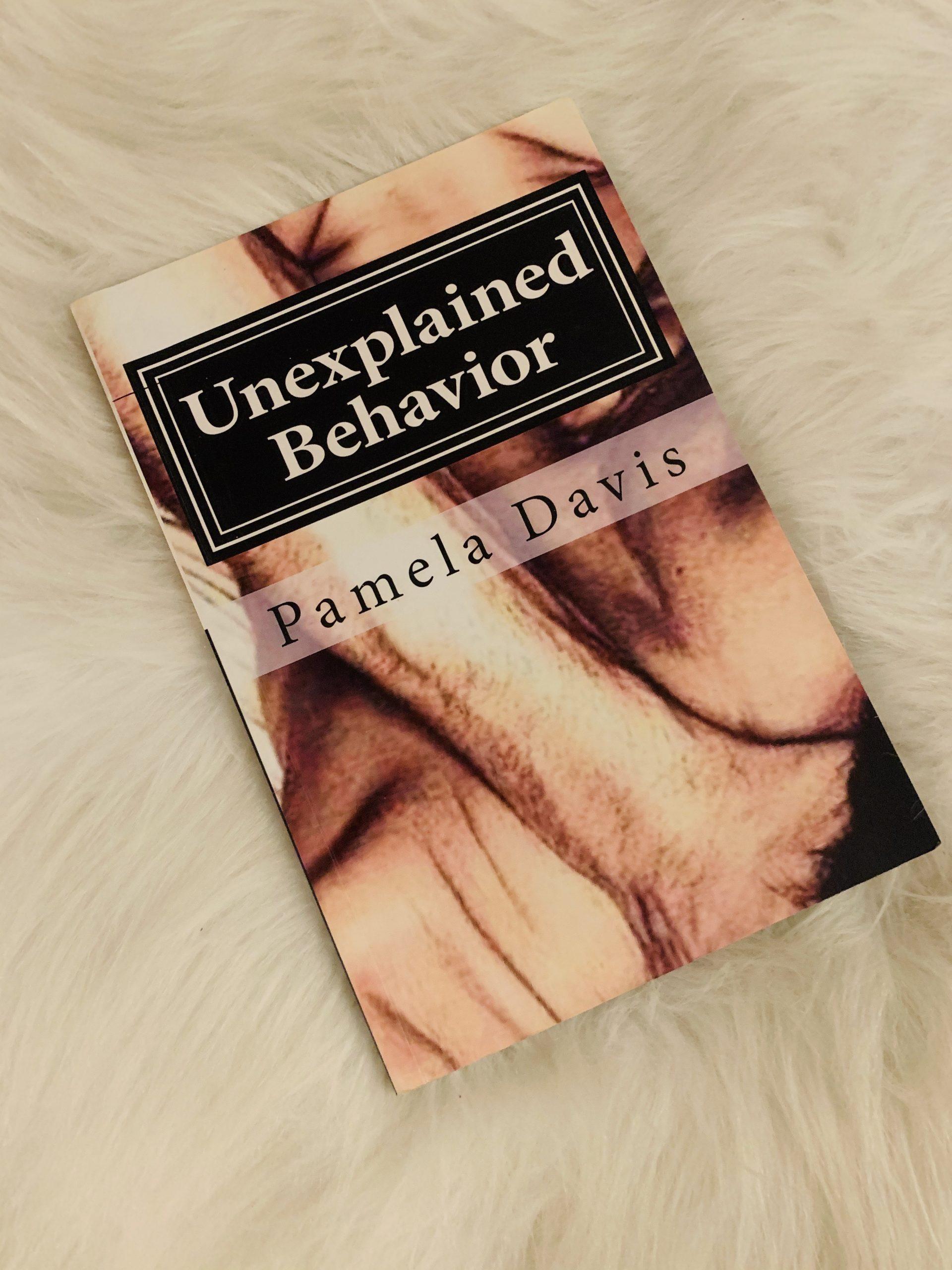 Unexplained Behavior By Pamela Davis