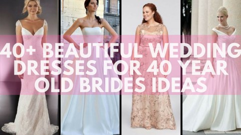 40 Beautiful wedding dresses for 40 year old brides ideas