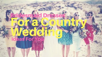 50 amazing bridesmaid dresses for a country wedding ideas