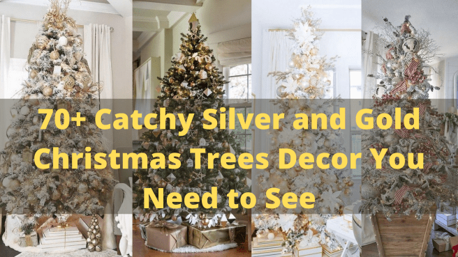 Catchy Silver and Gold Christmas Trees Decor You Need to See