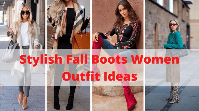 stylish fall boots women outfit ideas