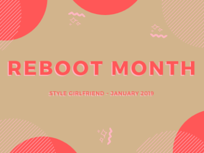Welcome to Reboot Month on Style Girlfriend!