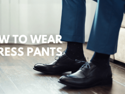 Guys' Wardrobe Essential: How to Wear Men's Dress Pants and Wool Trousers