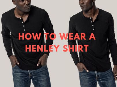 How to Wear a Henley Shirt: Guys' Outfit Ideas