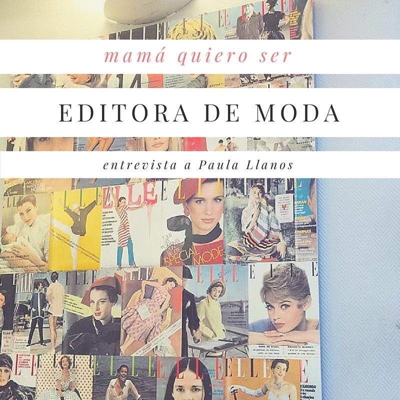 quiero ser editora de moda