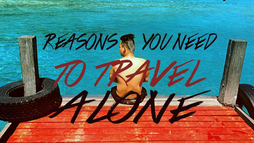 14 REASONS WHY TRAVELING ALONE IS HEALTHY