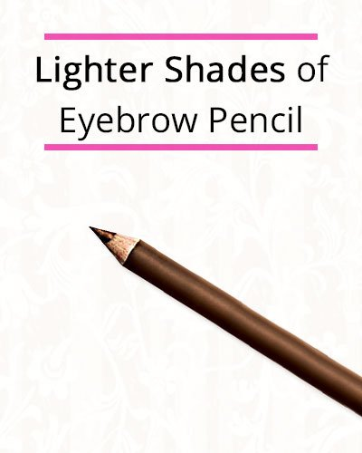 Lighter Shades of Eyebrow Pencil