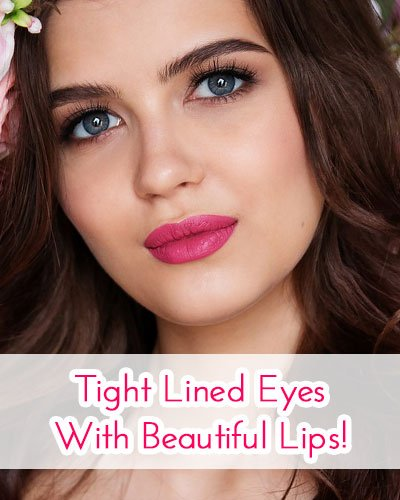 Tight Lined Eyes With Beautiful Lips