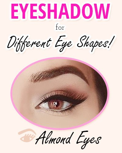 Eyeshadow for Almond Shaped Eyes