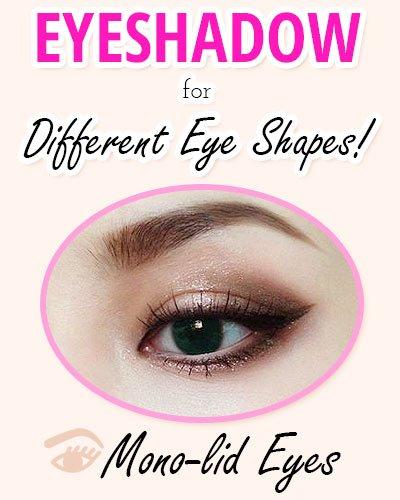 Eyeshadow for Mono-Lid Shaped Eyes