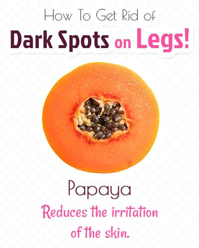 Papaya for Dark Spots on Legs