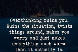 Overthinking Ruins You Quotes for Everyone Life
