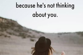 Stop Thinking About Him - Best Short Quotes Ever