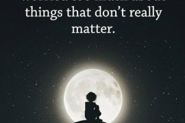 About Things that don't Really Matter - Best Quotes for Everyone