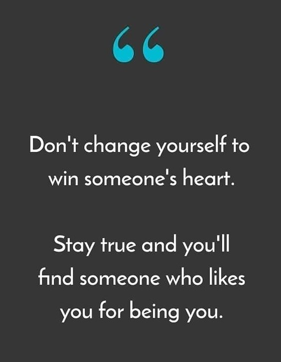 Stay True & You'll Find Someone - Best Hear Quotes