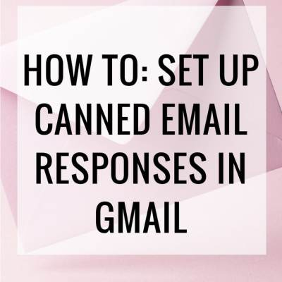 How To Set Up Canned Email Responses in Gmail