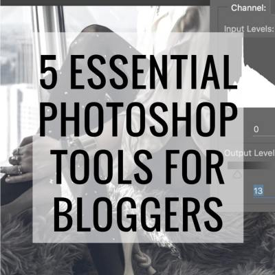 Bloggers Should Know How To Use These 5 Photoshop Tools