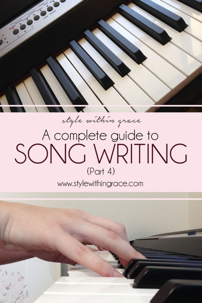 A Complete Guide to Song Writing (Part 4)