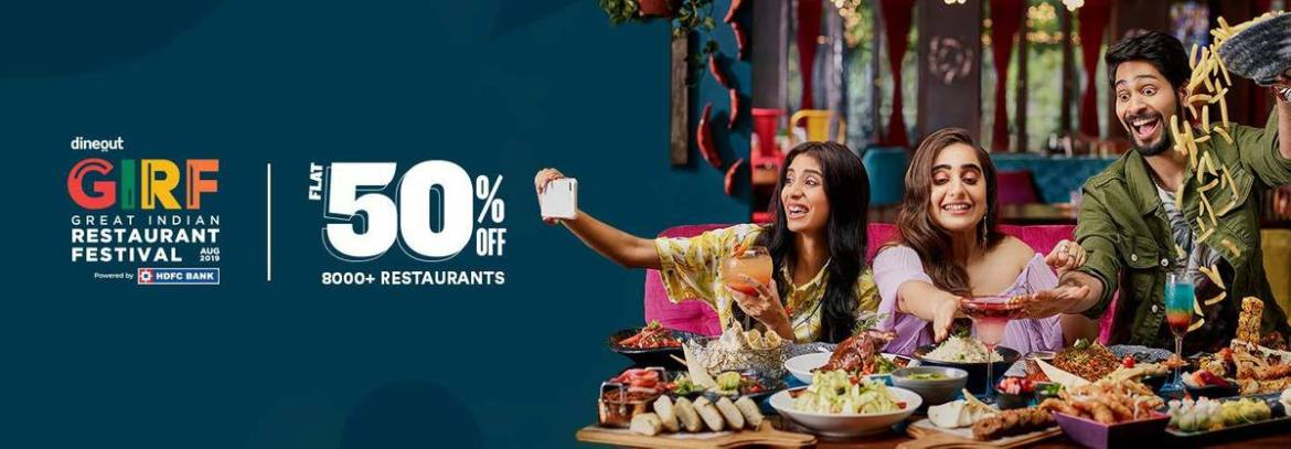 Eat at a 50% discount in your favourite restaurants from 1st August-1st September using Dineout: Great Indian food Festival (GIRF) is back with a bang